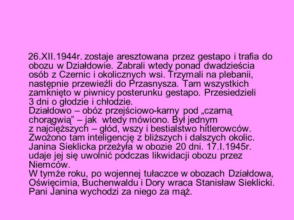 26.XII.1944r. zostaje aresztowana przez gestapo i trafia do obozu w Działdowie.