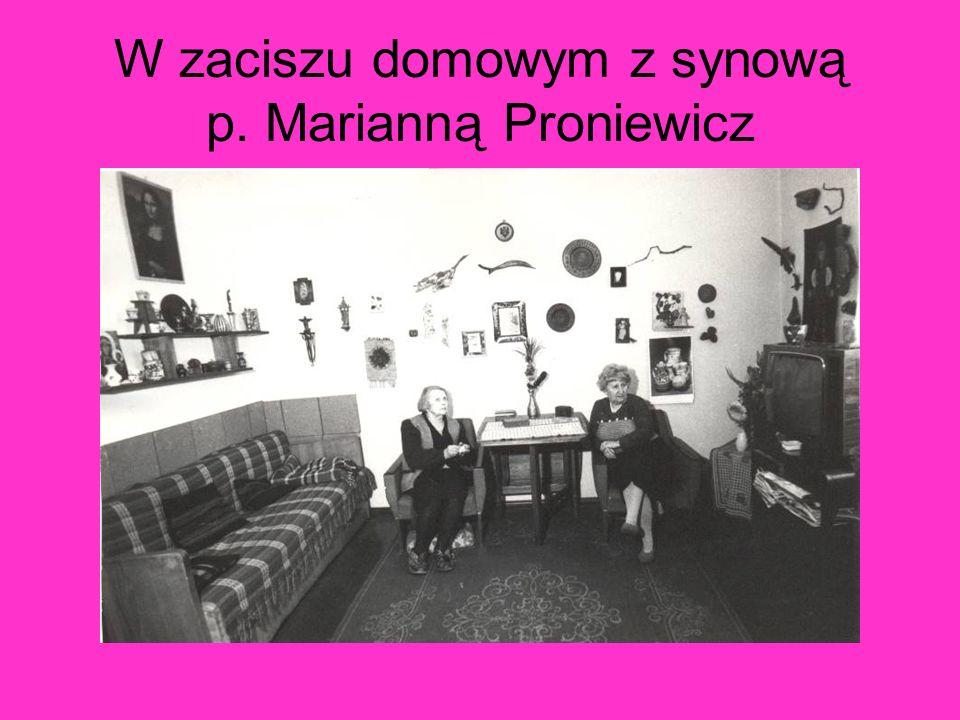 W zaciszu domowym z synową p. Marianną Proniewicz