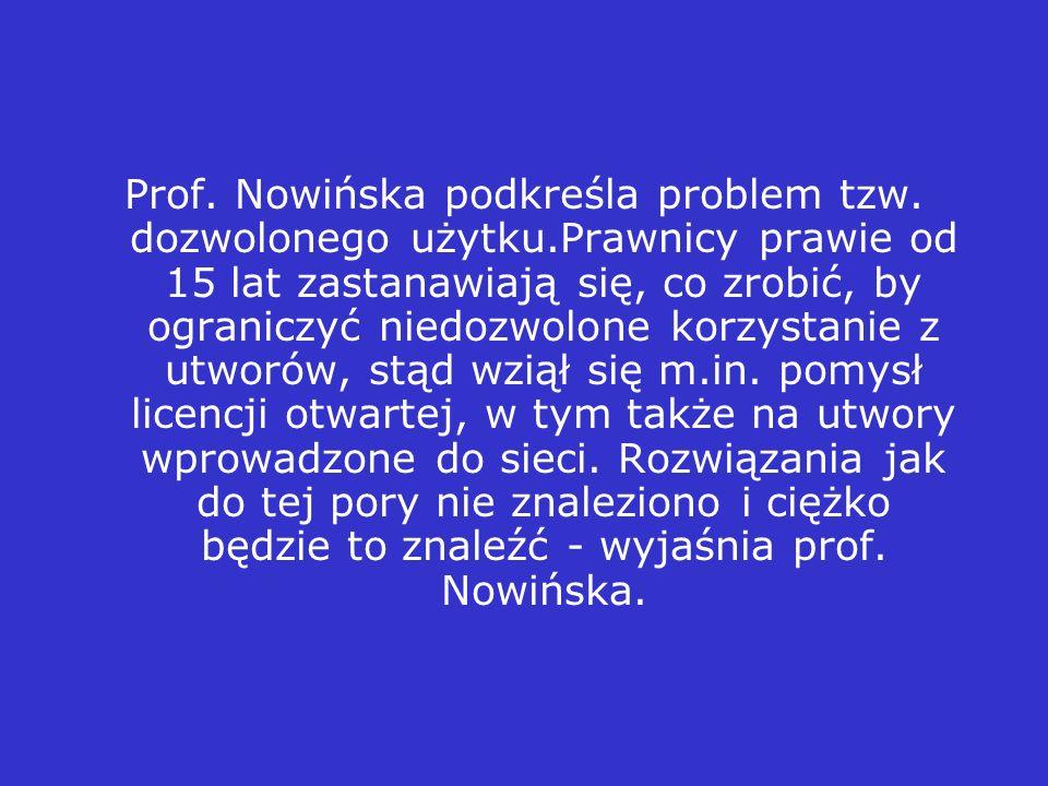 Prof. Nowińska podkreśla problem tzw. dozwolonego użytku