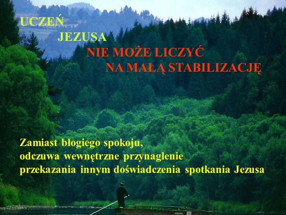 UCZEŃ JEZUSA NIE MOŻE LICZYĆ NA MAŁĄ STABILIZACJĘ