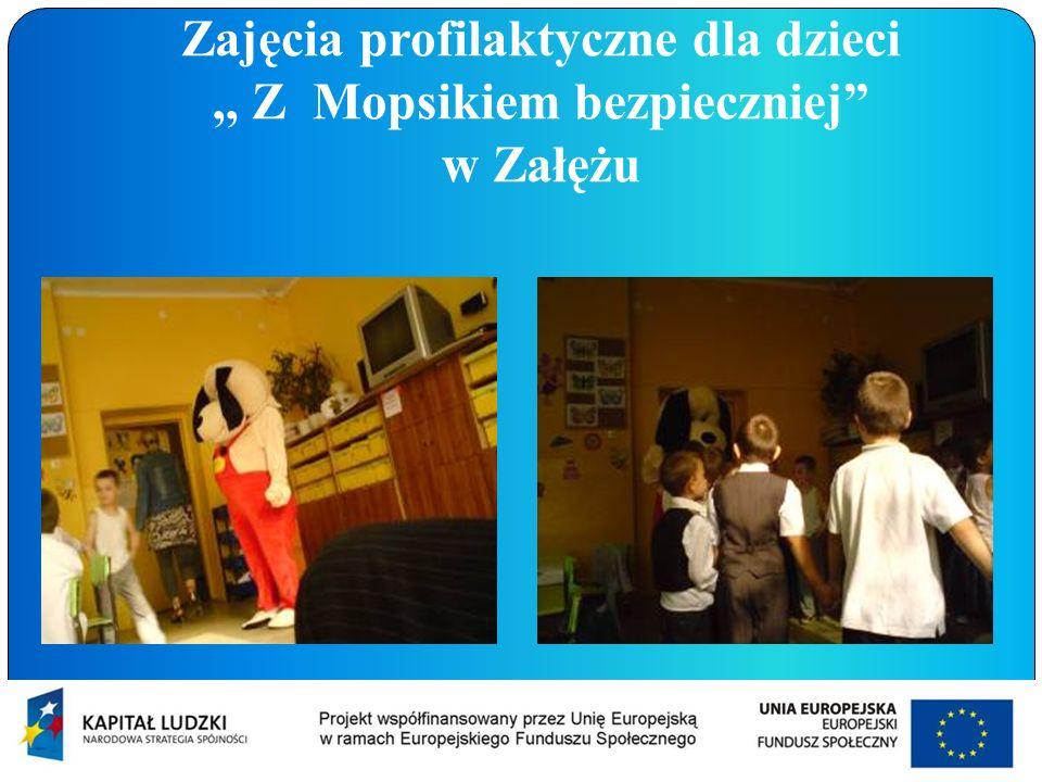 Zajęcia profilaktyczne dla dzieci ,, Z Mopsikiem bezpieczniej w Załężu