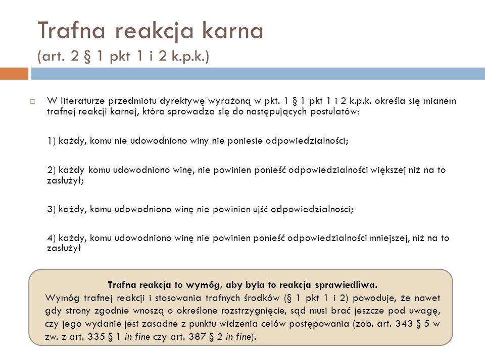 Trafna reakcja karna (art. 2 § 1 pkt 1 i 2 k.p.k.)