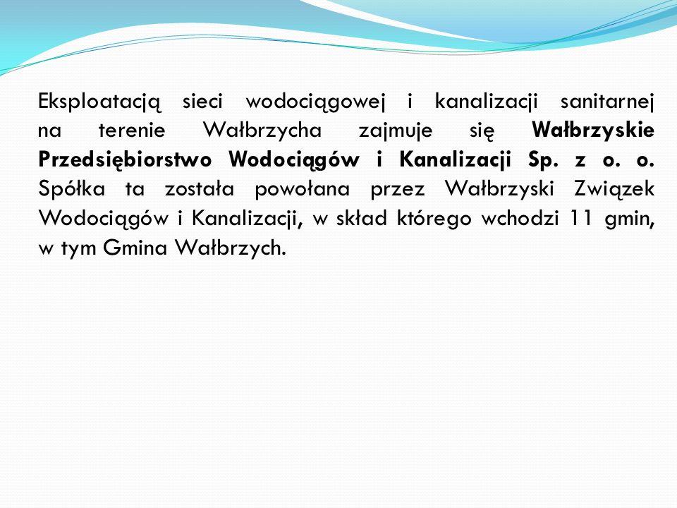 Eksploatacją sieci wodociągowej i kanalizacji sanitarnej na terenie Wałbrzycha zajmuje się Wałbrzyskie Przedsiębiorstwo Wodociągów i Kanalizacji Sp.