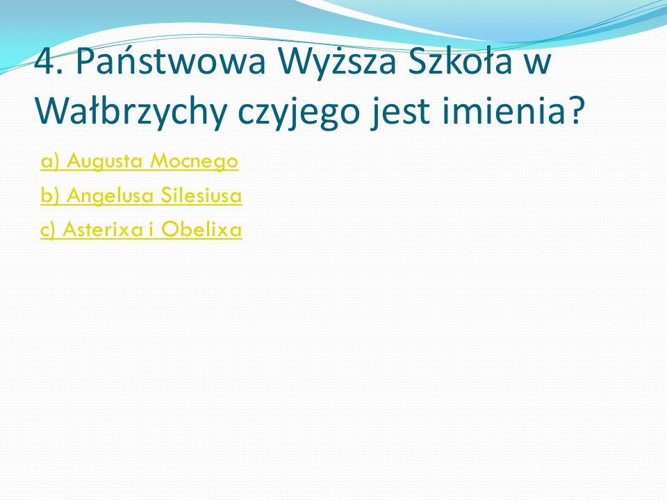 4. Państwowa Wyższa Szkoła w Wałbrzychy czyjego jest imienia