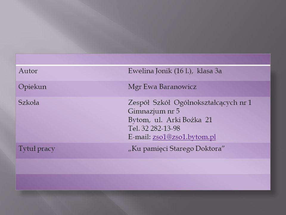 Autor Ewelina Jonik (16 l.), klasa 3a. Opiekun. Mgr Ewa Baranowicz. Szkoła. Zespół Szkół Ogólnokształcących nr 1.