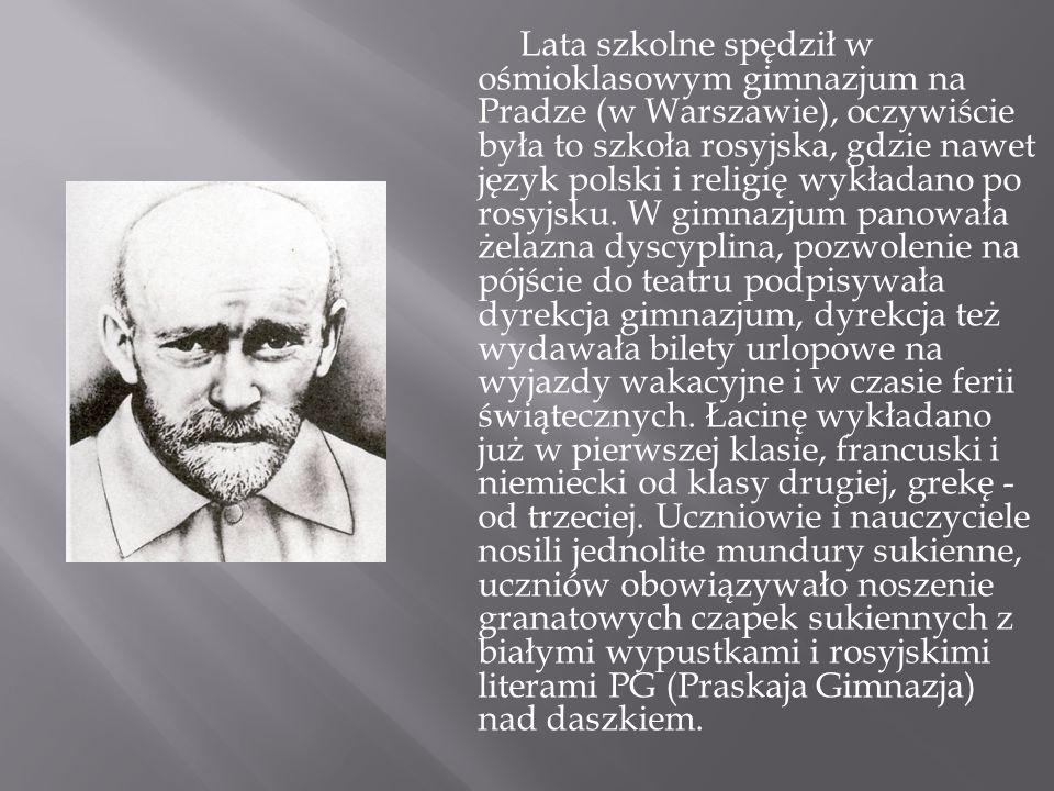 Lata szkolne spędził w ośmioklasowym gimnazjum na Pradze (w Warszawie), oczywiście była to szkoła rosyjska, gdzie nawet język polski i religię wykładano po rosyjsku.