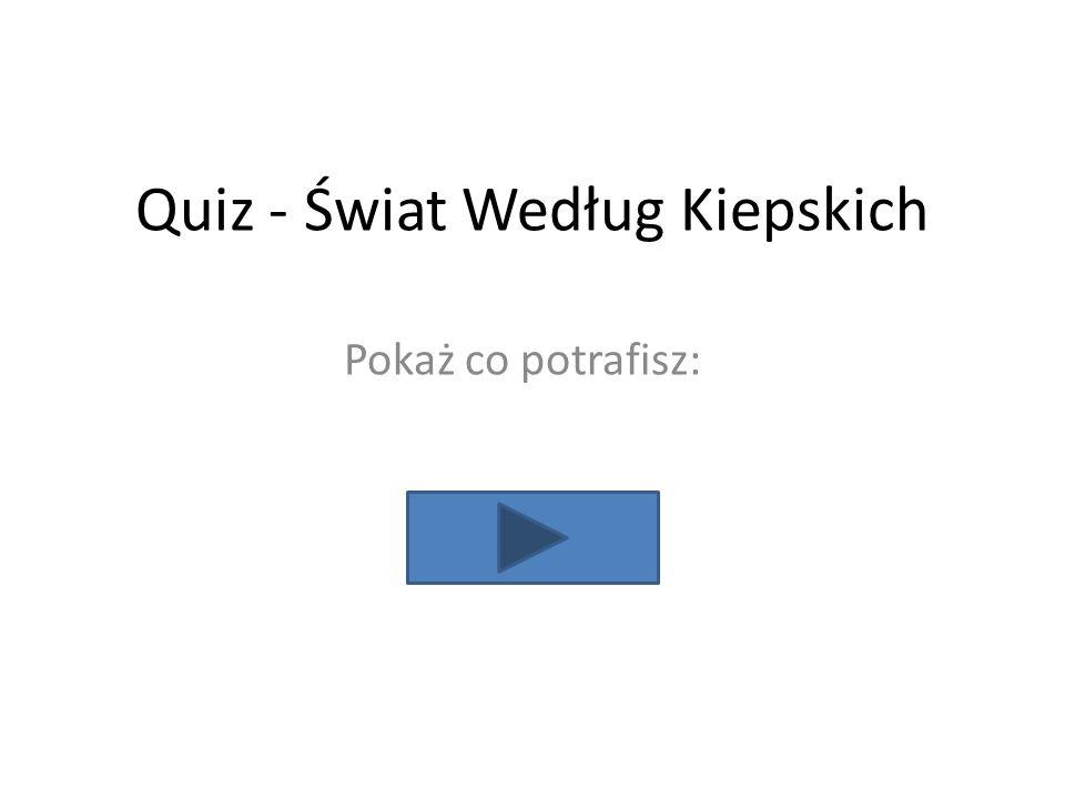 Quiz - Świat Według Kiepskich