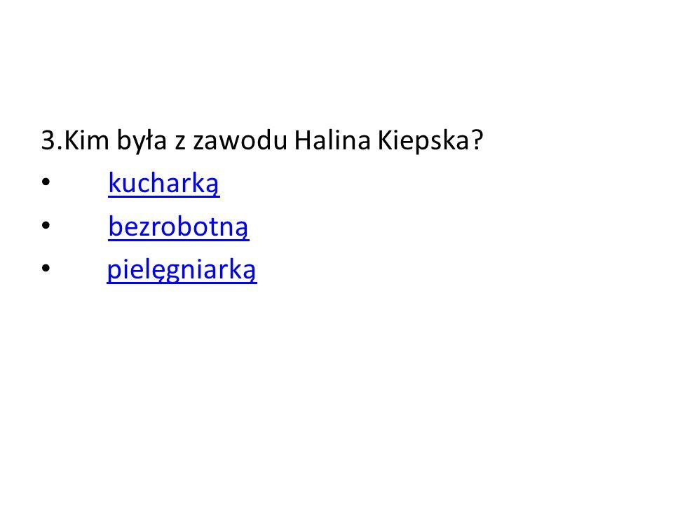3.Kim była z zawodu Halina Kiepska