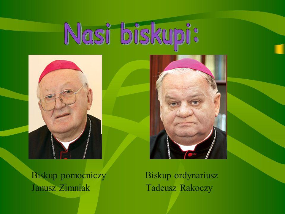 Nasi biskupi: Biskup pomocniczy Biskup ordynariusz