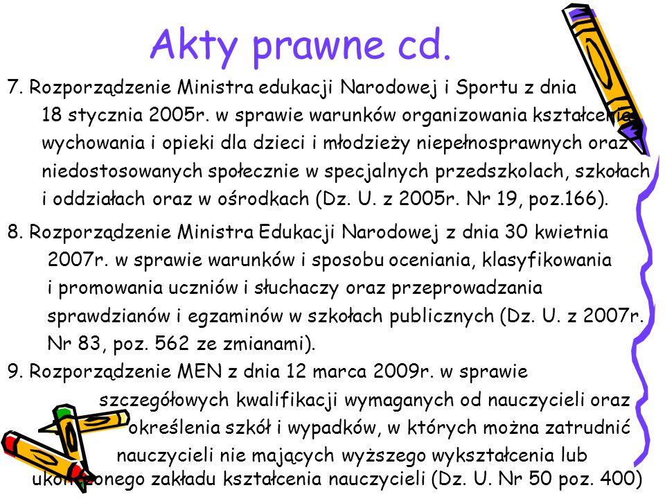 Akty prawne cd. 7. Rozporządzenie Ministra edukacji Narodowej i Sportu z dnia. 18 stycznia 2005r. w sprawie warunków organizowania kształcenia,