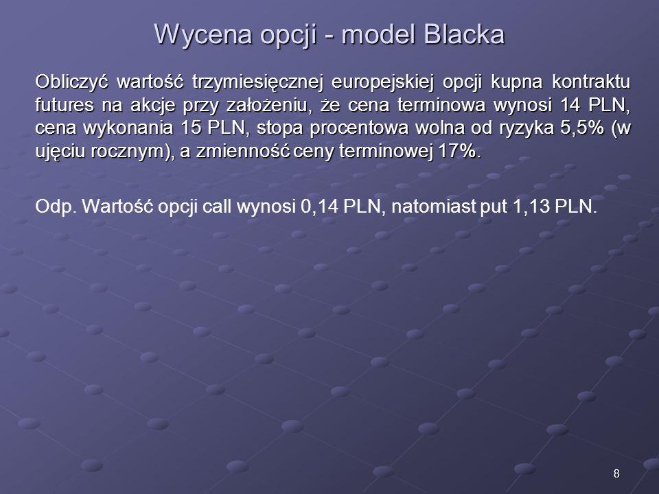 Wycena opcji - model Blacka