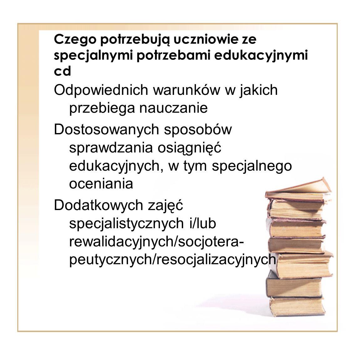 Czego potrzebują uczniowie ze specjalnymi potrzebami edukacyjnymi cd