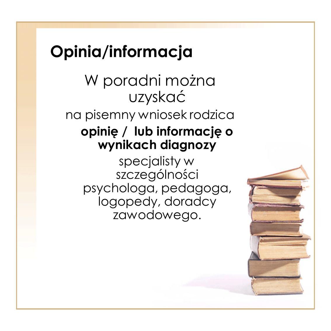 opinię / lub informację o wynikach diagnozy