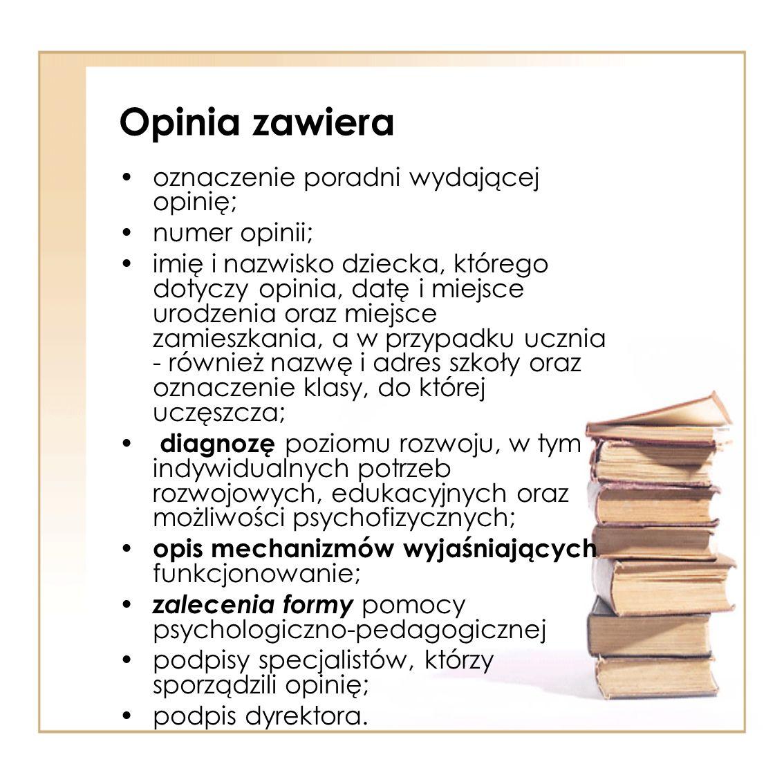 Opinia zawiera oznaczenie poradni wydającej opinię; numer opinii;