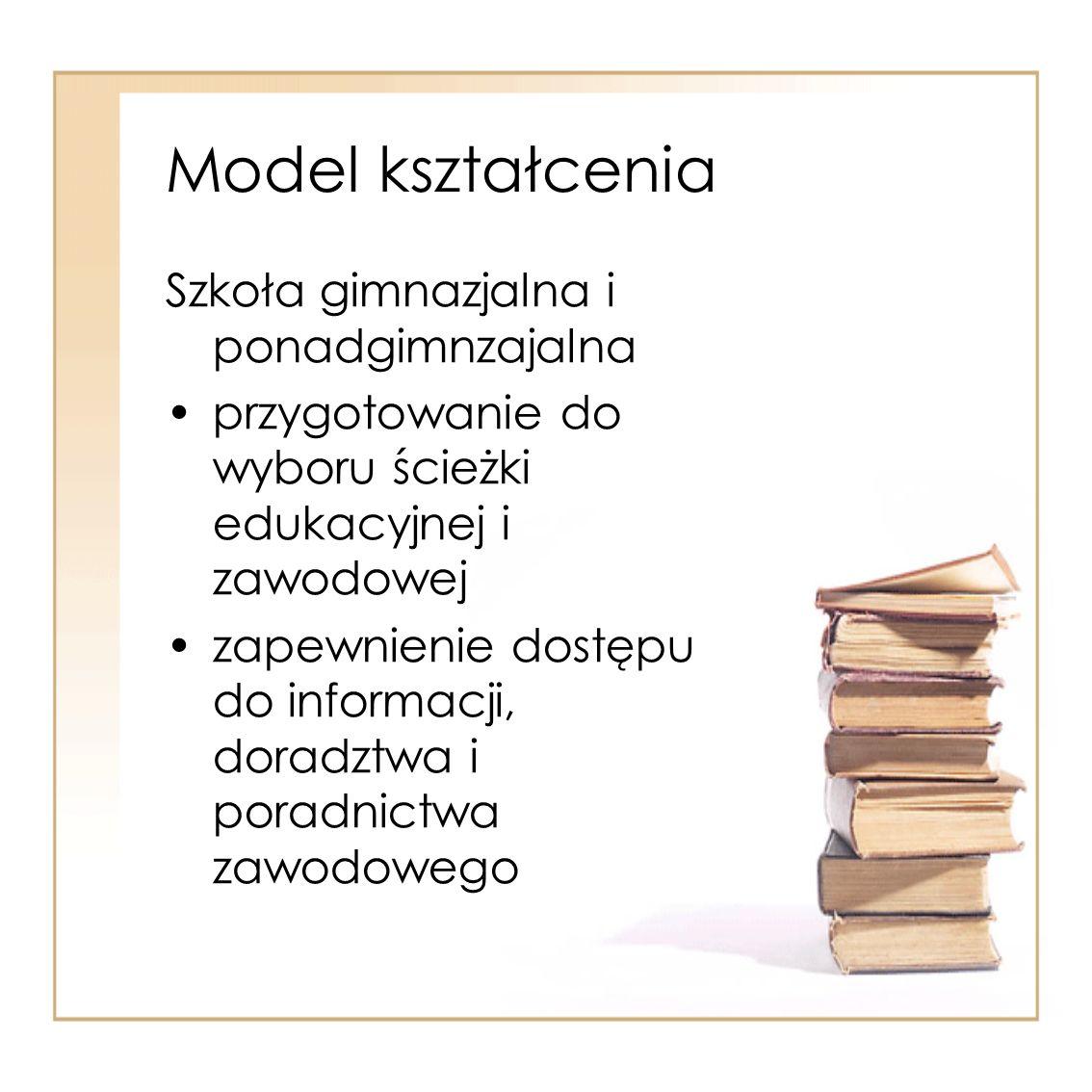 Model kształcenia Szkoła gimnazjalna i ponadgimnzajalna