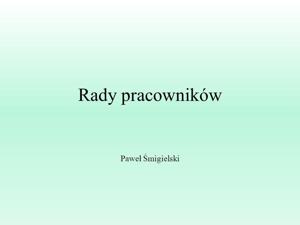 Rady pracowników Paweł Śmigielski