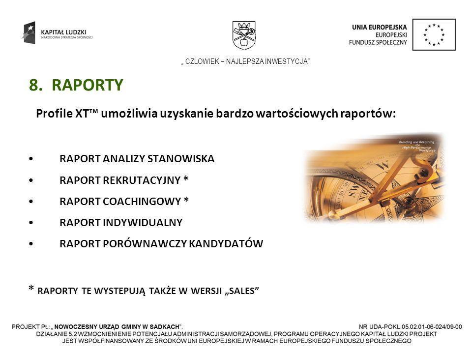 8. RAPORTY Profile XT™ umożliwia uzyskanie bardzo wartościowych raportów: RAPORT ANALIZY STANOWISKA.