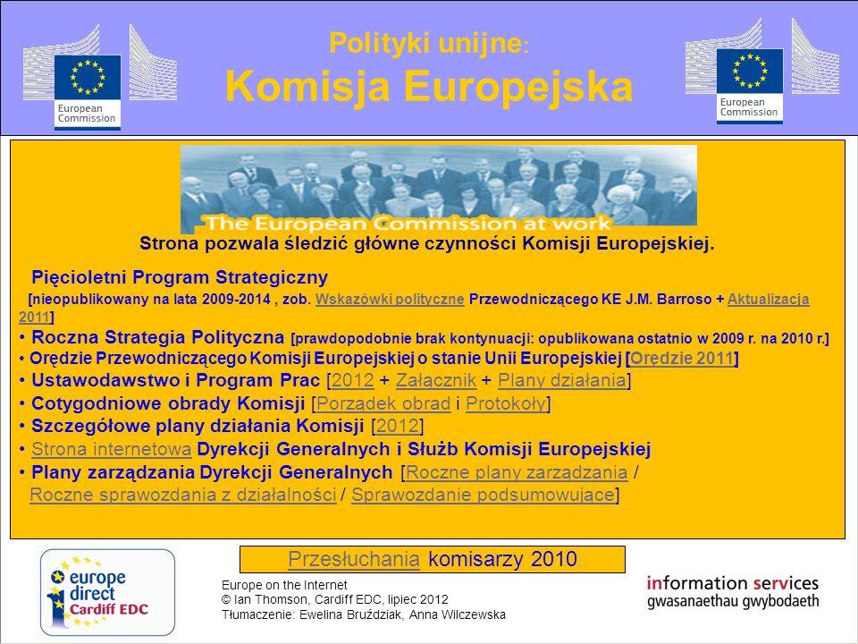 Strona pozwala śledzić główne czynności Komisji Europejskiej.