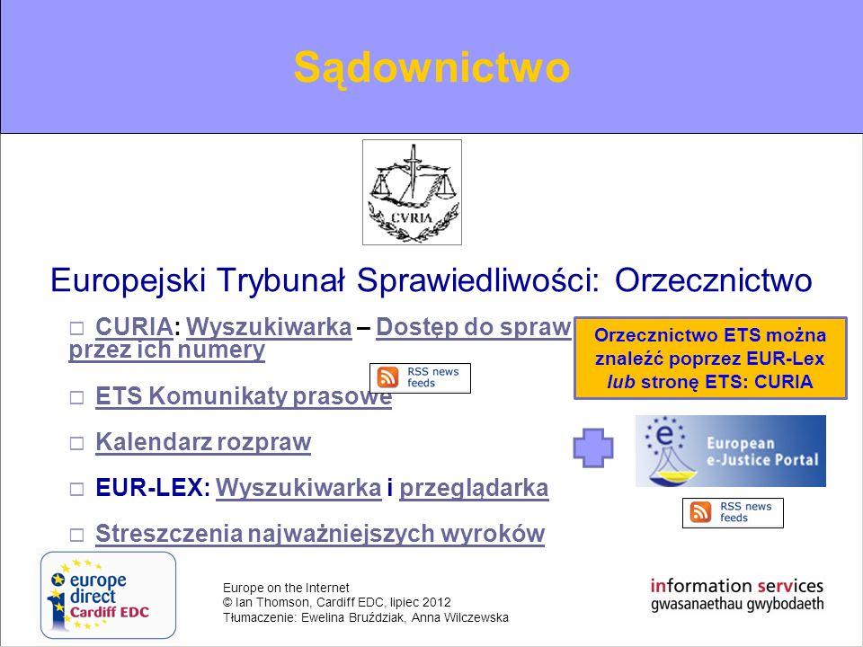 Orzecznictwo ETS można znaleźć poprzez EUR-Lex lub stronę ETS: CURIA