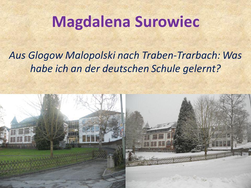 Magdalena Surowiec Aus Glogow Malopolski nach Traben-Trarbach: Was habe ich an der deutschen Schule gelernt