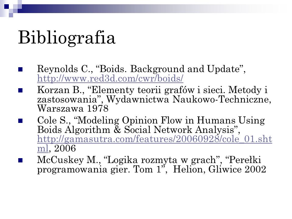 Bibliografia Reynolds C., Boids. Background and Update , http://www.red3d.com/cwr/boids/