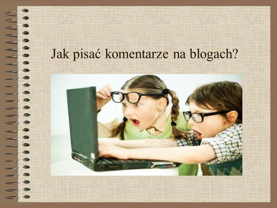 Jak pisać komentarze na blogach