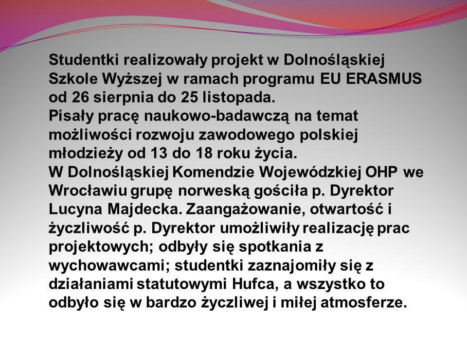 Studentki realizowały projekt w Dolnośląskiej Szkole Wyższej w ramach programu EU ERASMUS od 26 sierpnia do 25 listopada. Pisały pracę naukowo-badawczą na temat możliwości rozwoju zawodowego polskiej młodzieży od 13 do 18 roku życia.