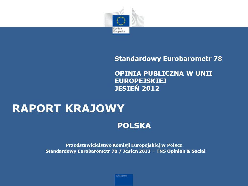 Standardowy Eurobarometr 78 OPINIA PUBLICZNA W UNII EUROPEJSKIEJ JESIEŃ 2012
