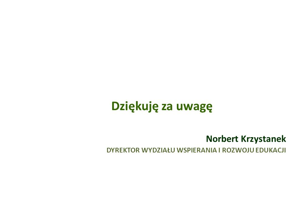 Dziękuję za uwagę Norbert Krzystanek
