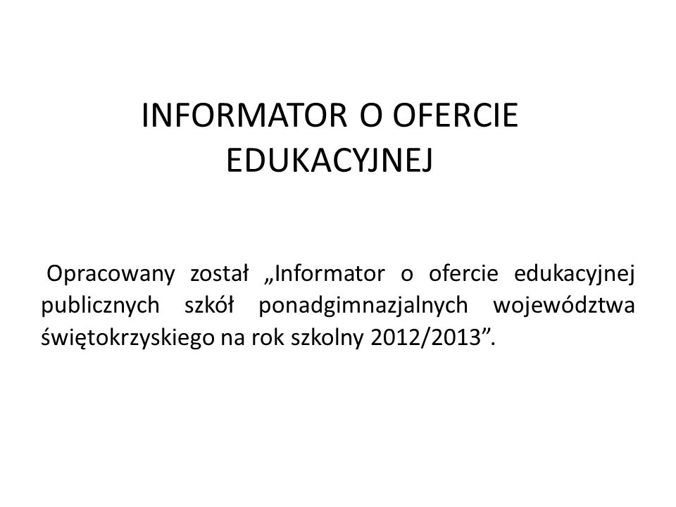 INFORMATOR O OFERCIE EDUKACYJNEJ