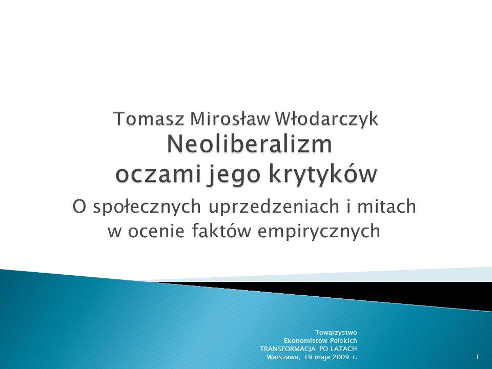 Tomasz Mirosław Włodarczyk Neoliberalizm oczami jego krytyków