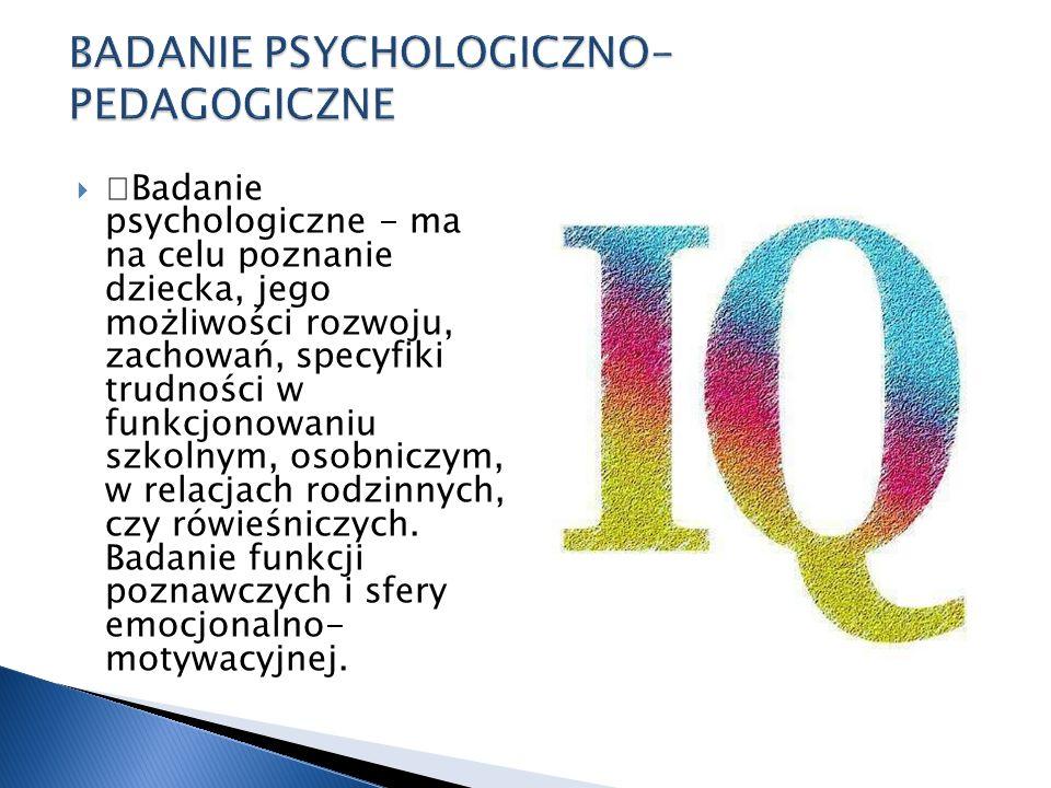 BADANIE PSYCHOLOGICZNO-PEDAGOGICZNE