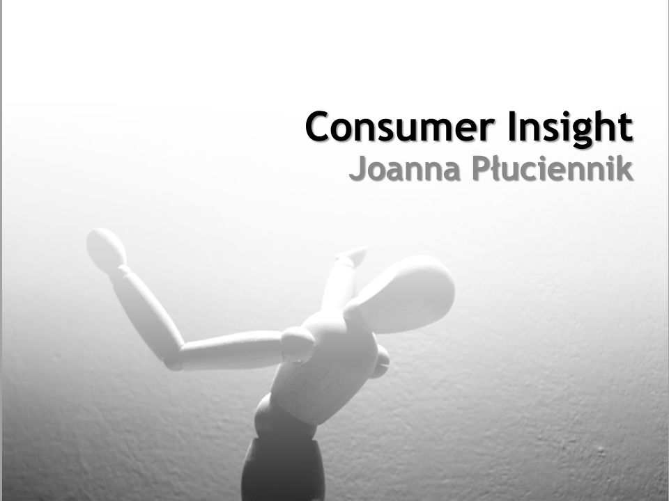 Consumer Insight Joanna Płuciennik