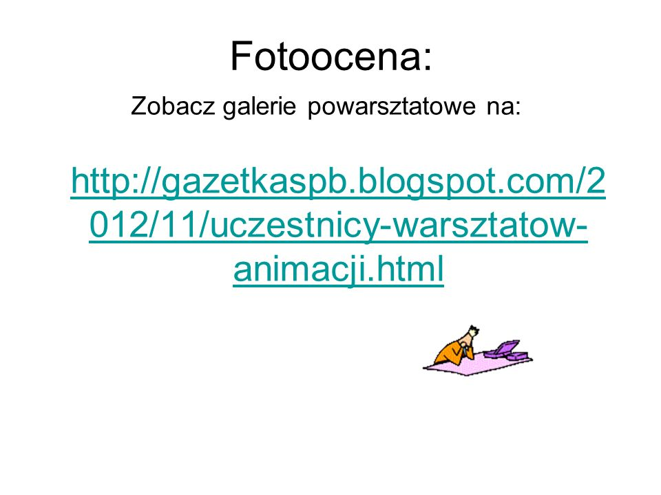 Fotoocena: Zobacz galerie powarsztatowe na: http://gazetkaspb.blogspot.com/2012/11/uczestnicy-warsztatow-animacji.html