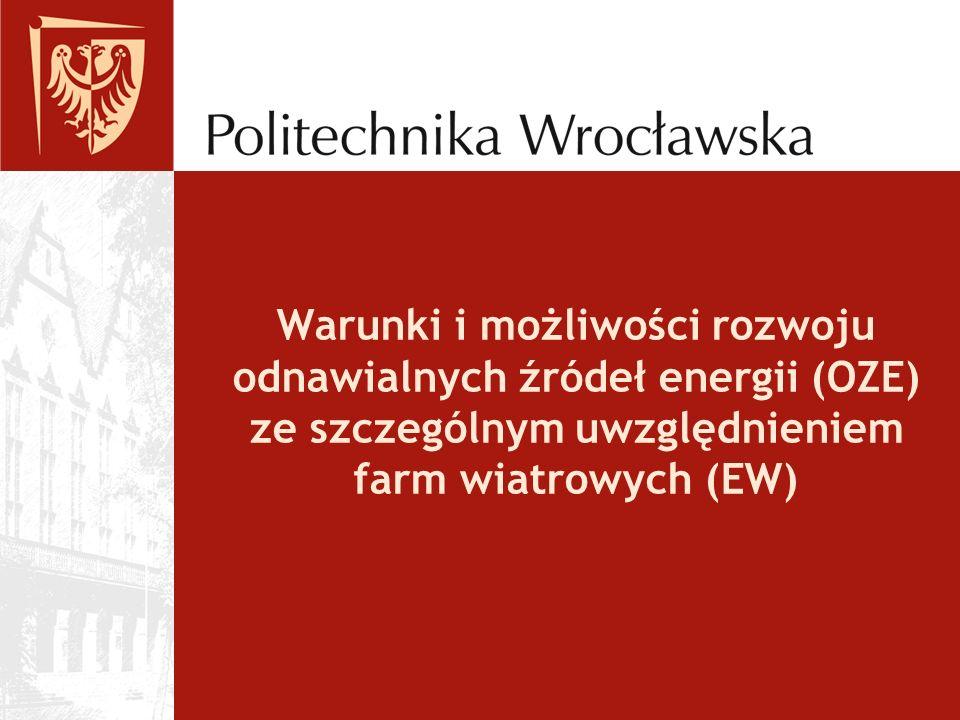 Warunki i możliwości rozwoju odnawialnych źródeł energii (OZE) ze szczególnym uwzględnieniem farm wiatrowych (EW)