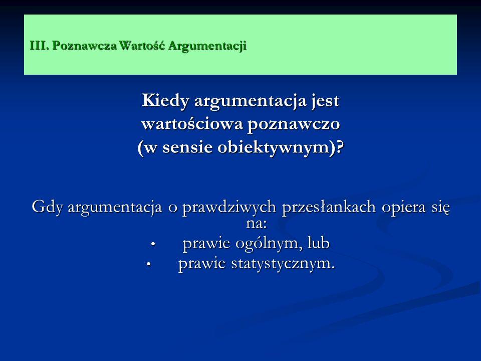 III. Poznawcza Wartość Argumentacji