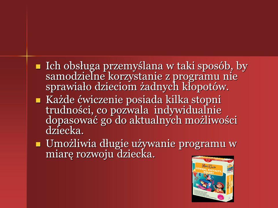 Ich obsługa przemyślana w taki sposób, by samodzielne korzystanie z programu nie sprawiało dzieciom żadnych kłopotów.