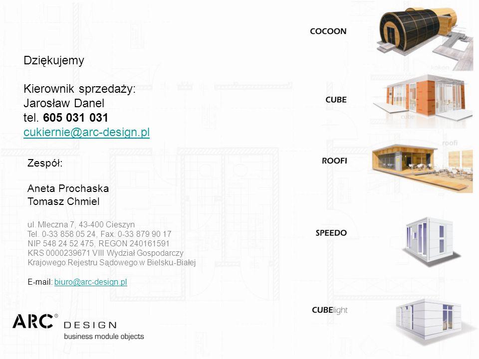 DziękujemyKierownik sprzedaży: Jarosław Danel tel. 605 031 031 cukiernie@arc-design.pl. Zespół: Aneta Prochaska.