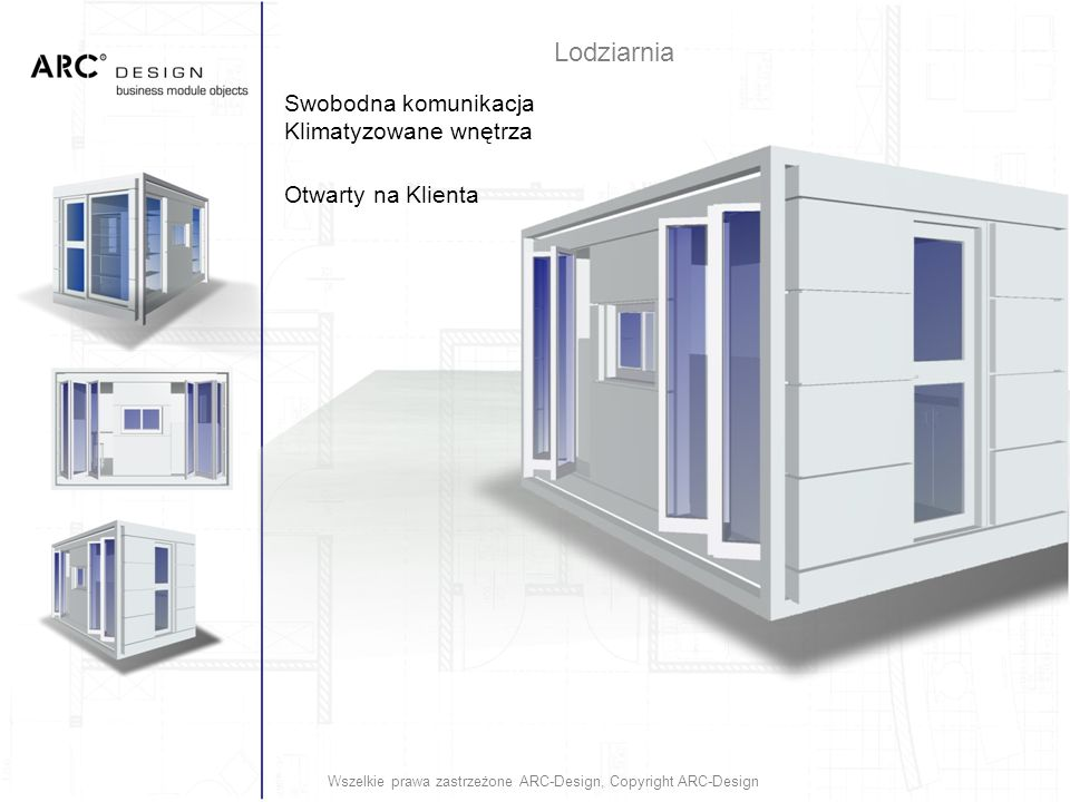 Swobodna komunikacja Klimatyzowane wnętrza Otwarty na Klienta