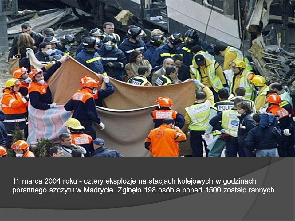 11 marca 2004 roku - cztery eksplozje na stacjach kolejowych w godzinach porannego szczytu w Madrycie.