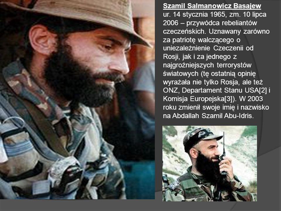 Szamil Salmanowicz Basajew ur. 14 stycznia 1965, zm