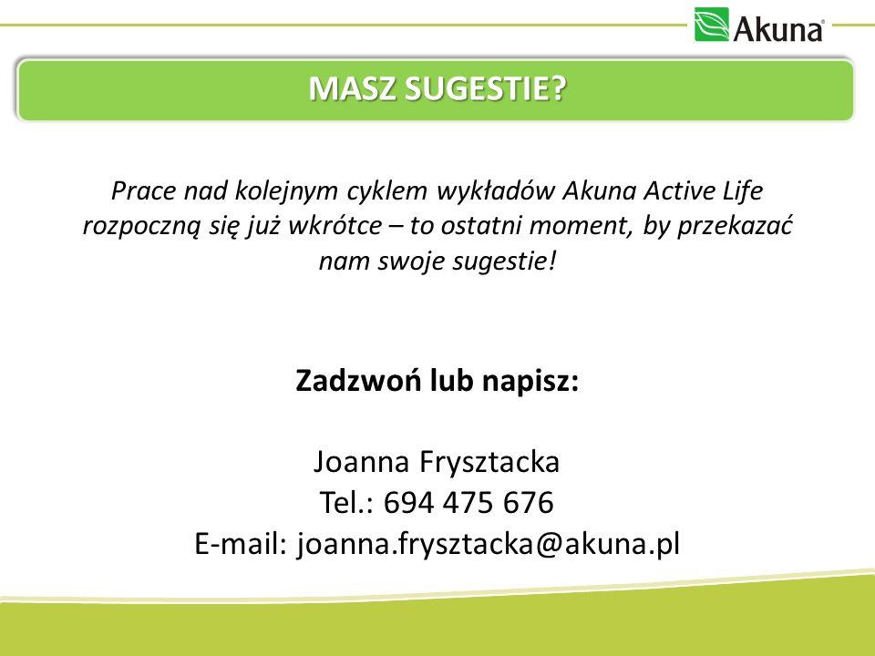 E-mail: joanna.frysztacka@akuna.pl