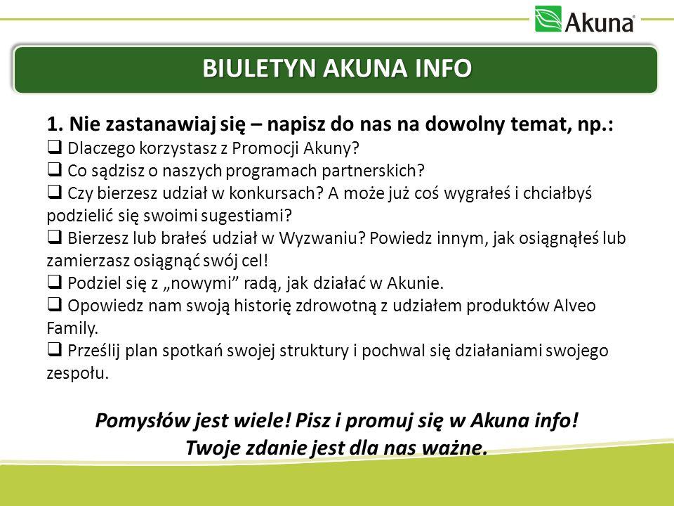 Biuletyn Akuna Info 1. Nie zastanawiaj się – napisz do nas na dowolny temat, np.: Dlaczego korzystasz z Promocji Akuny