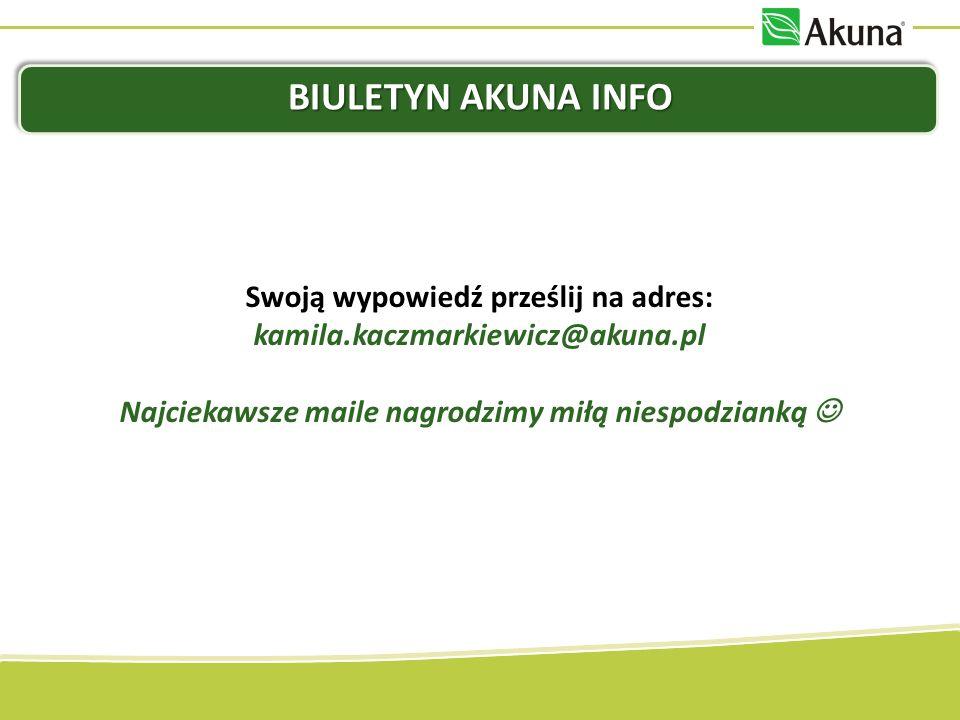 Biuletyn Akuna Info Swoją wypowiedź prześlij na adres: