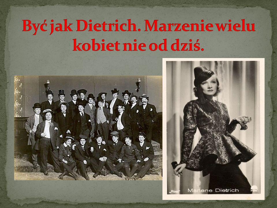 Być jak Dietrich. Marzenie wielu kobiet nie od dziś.