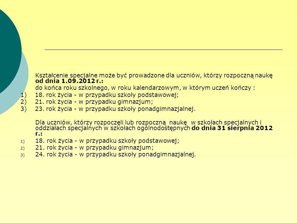 Kształcenie specjalne może być prowadzone dla uczniów, którzy rozpoczną naukę od dnia 1.09.2012 r.: