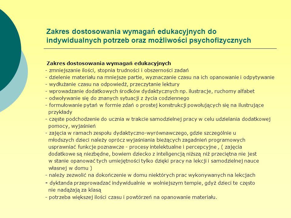 Zakres dostosowania wymagań edukacyjnych do indywidualnych potrzeb oraz możliwości psychofizycznych
