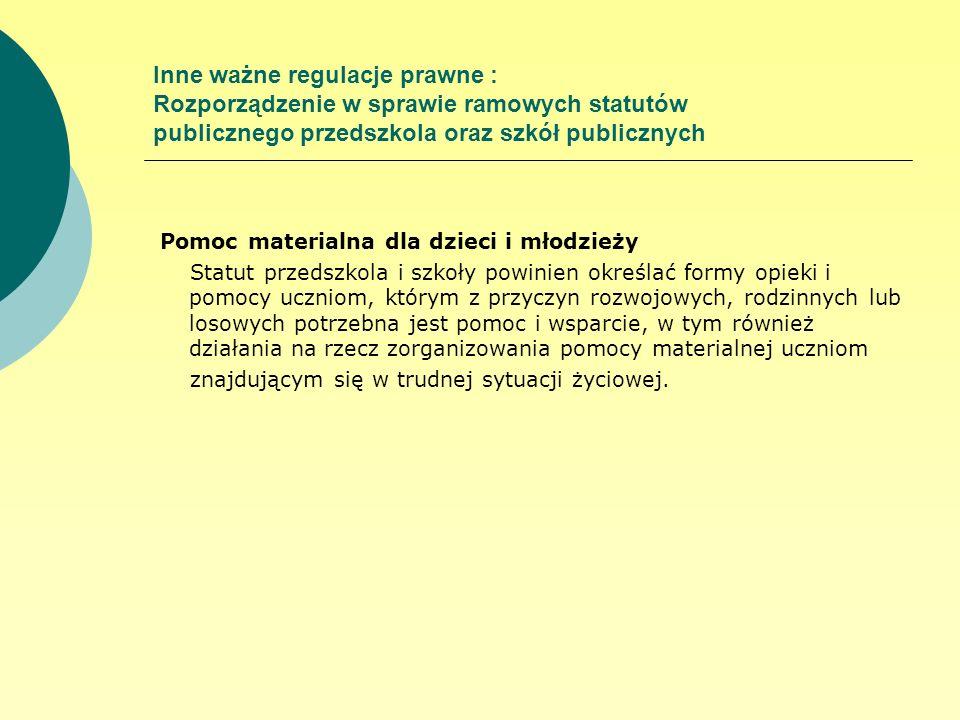 Inne ważne regulacje prawne : Rozporządzenie w sprawie ramowych statutów publicznego przedszkola oraz szkół publicznych
