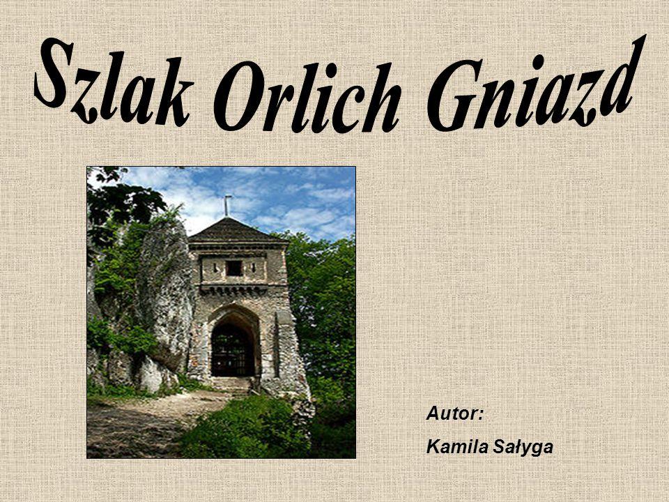 Szlak Orlich Gniazd Autor: Kamila Sałyga