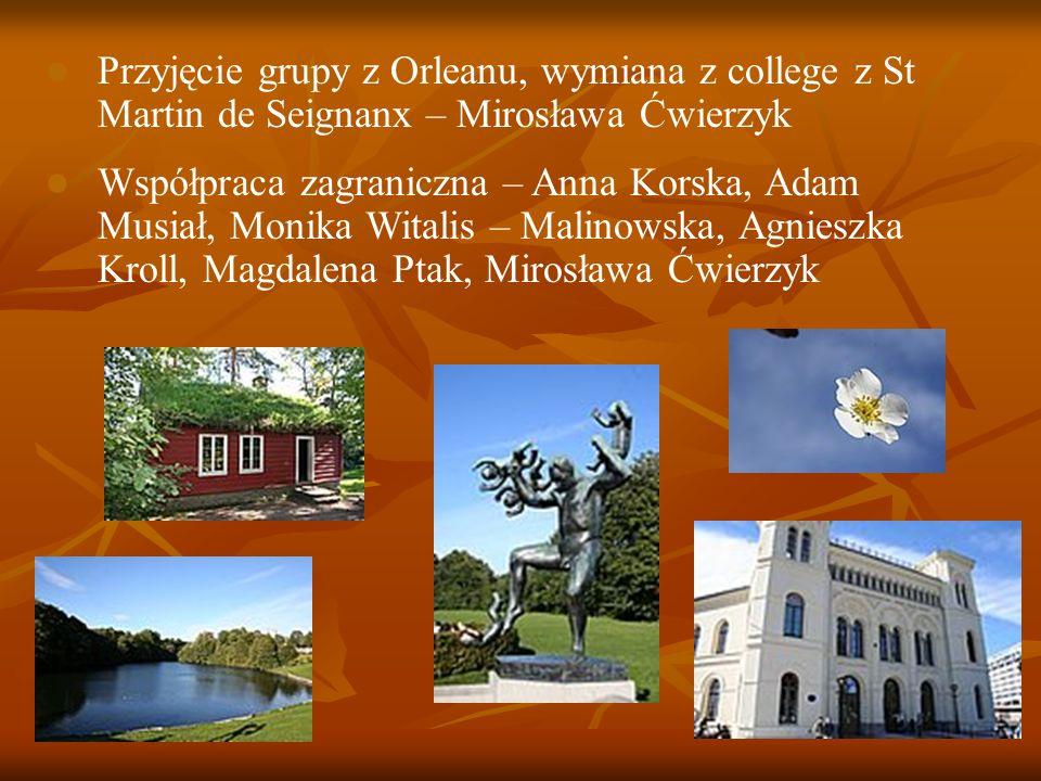 Przyjęcie grupy z Orleanu, wymiana z college z St Martin de Seignanx – Mirosława Ćwierzyk